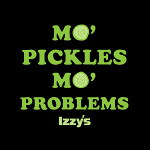 Mo' Pickles Mo' Problems - Cincy Shirts