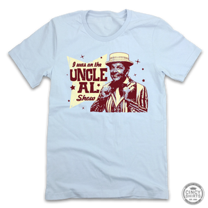 I was on the Uncle Al Show - Cincy Shirts