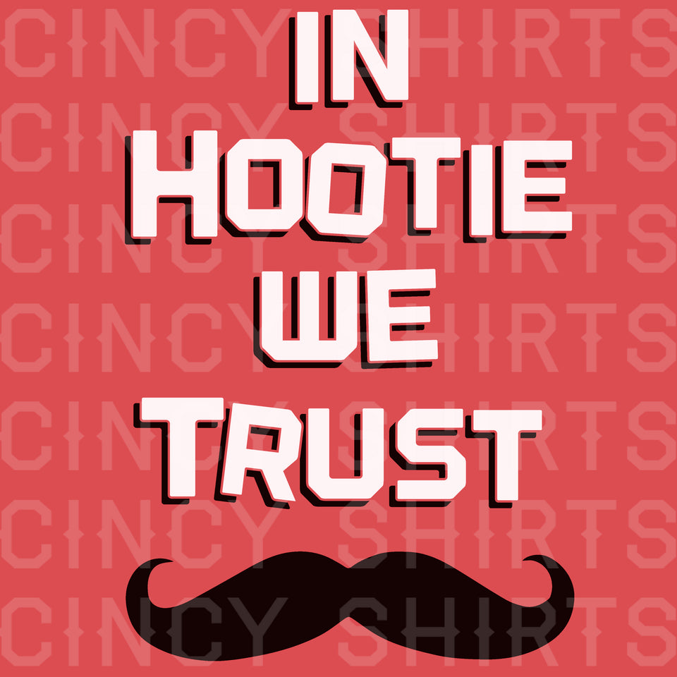 In Hootie We Trust - Cincy Shirts