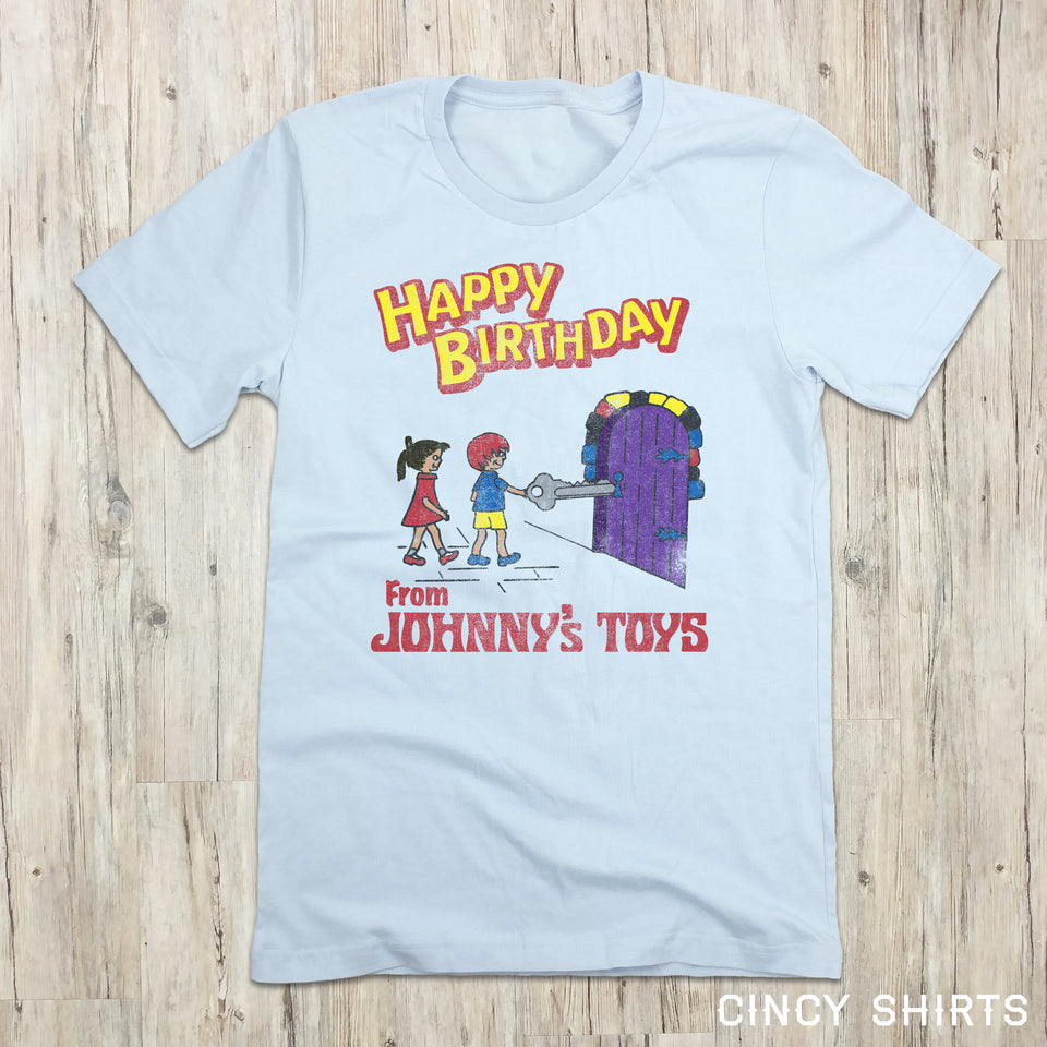 Happy Birthday from Johnny's Toys - Cincy Shirts