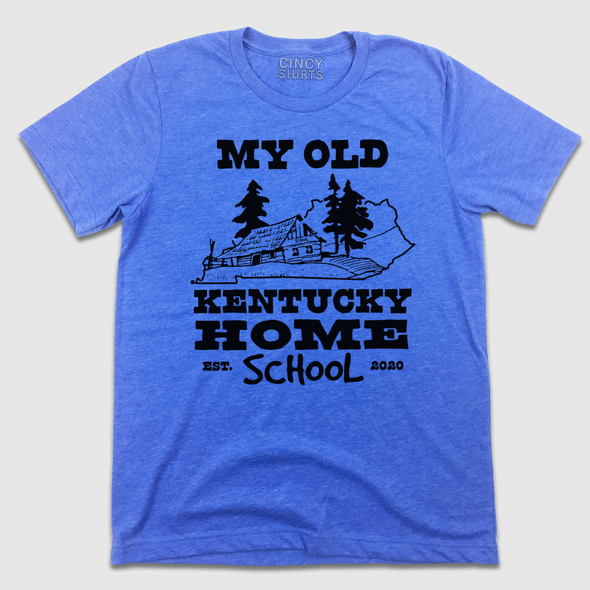 My Old Kentucky Home School 2020 - Cincy Shirts