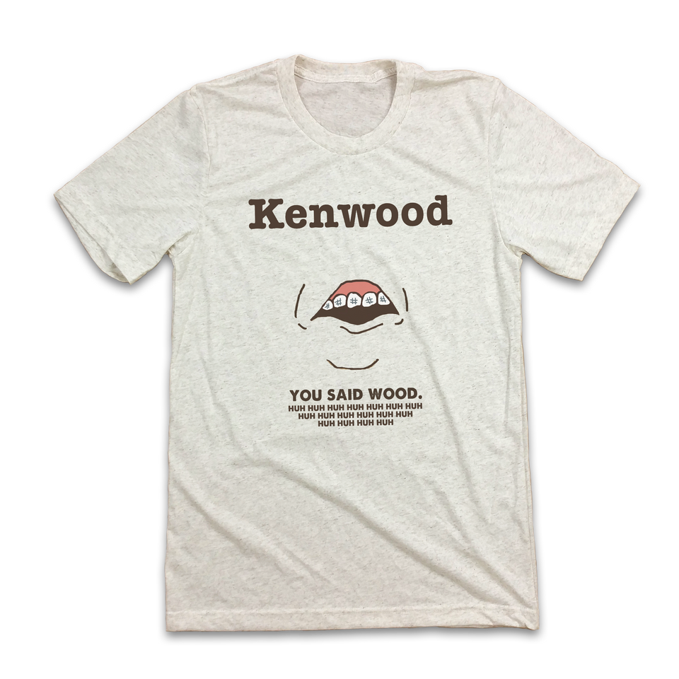 "You Said ""WOOD"" - Kenwood, OH - Cincy Shirts"