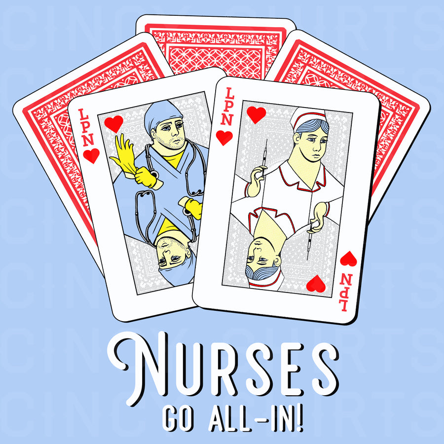 Nurses Go All-In! - LPN - Cincy Shirts