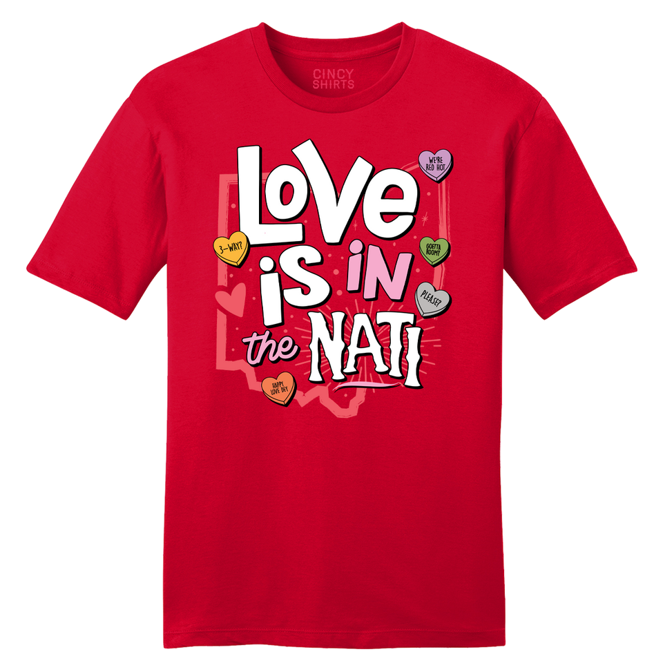 Love Is In The Nati - Cincy Shirts