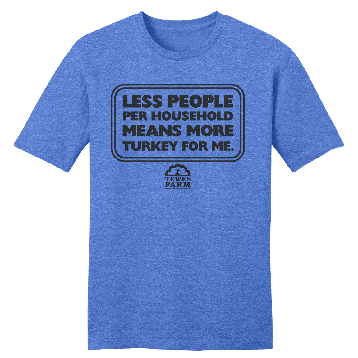 Less People More Turkey for Me - Cincy Shirts