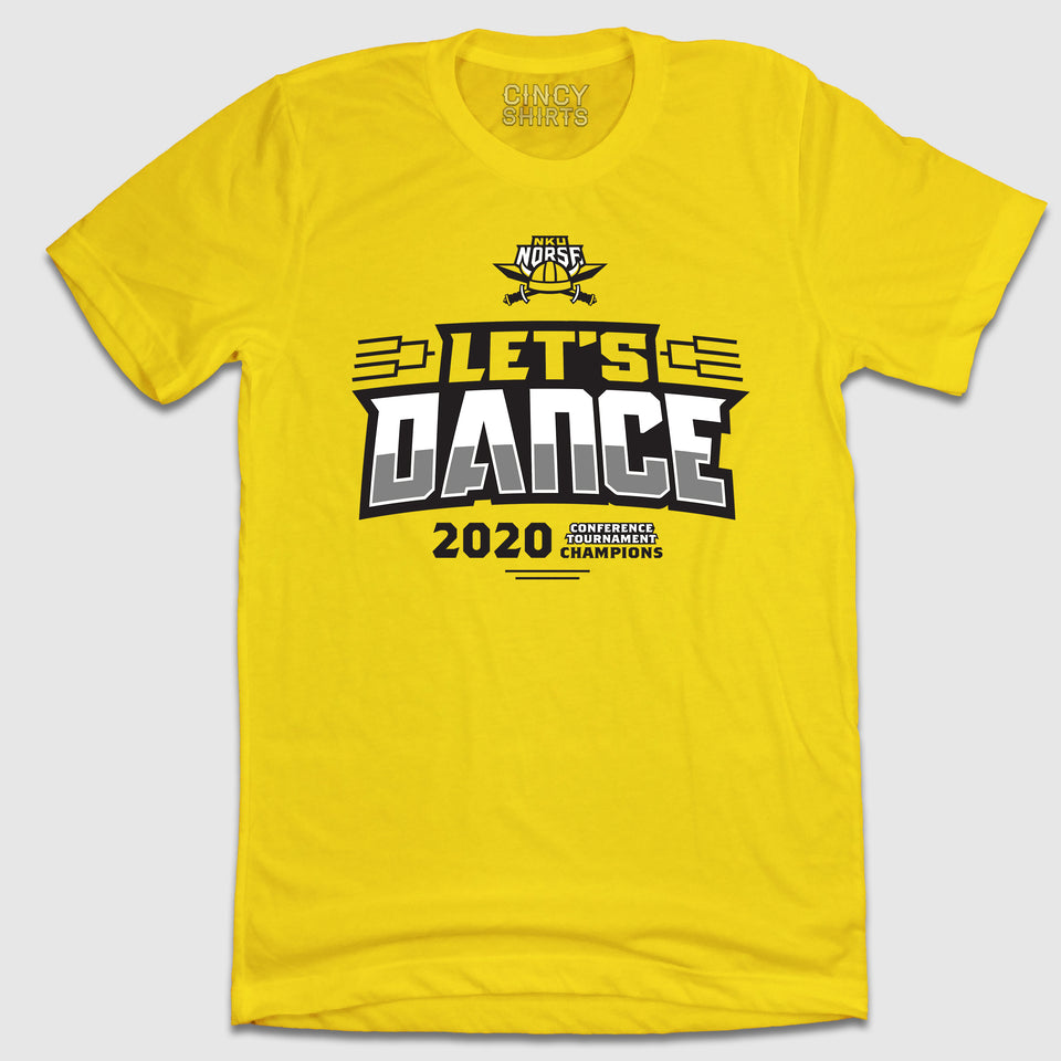 Let's Dance - NKU 2020 Conference Champions Tee - Cincy Shirts