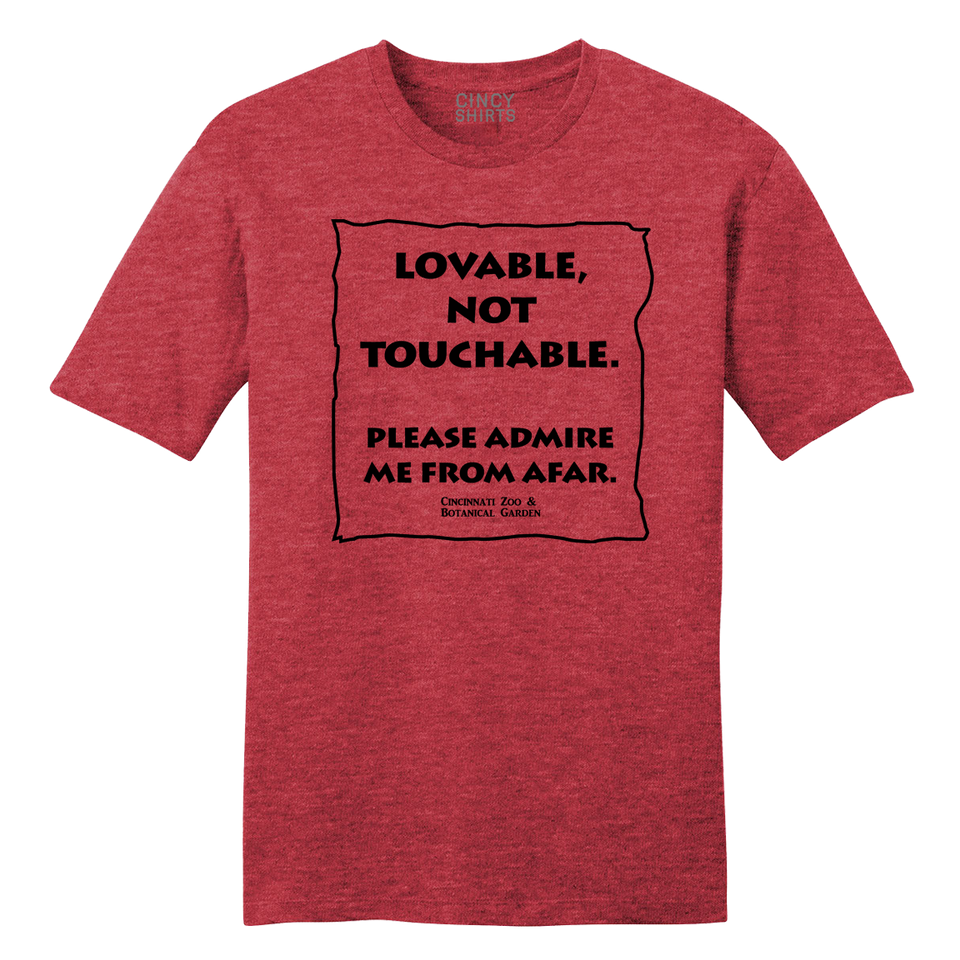 Loveable, Not Touchable - Cincinnati Zoo - Cincy Shirts
