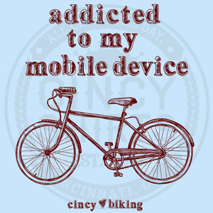 Addicted To My Mobile Device - Cincy Shirts