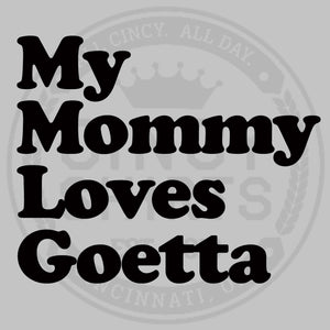 My Mommy Loves Goetta - Youth Sizes - Cincy Shirts