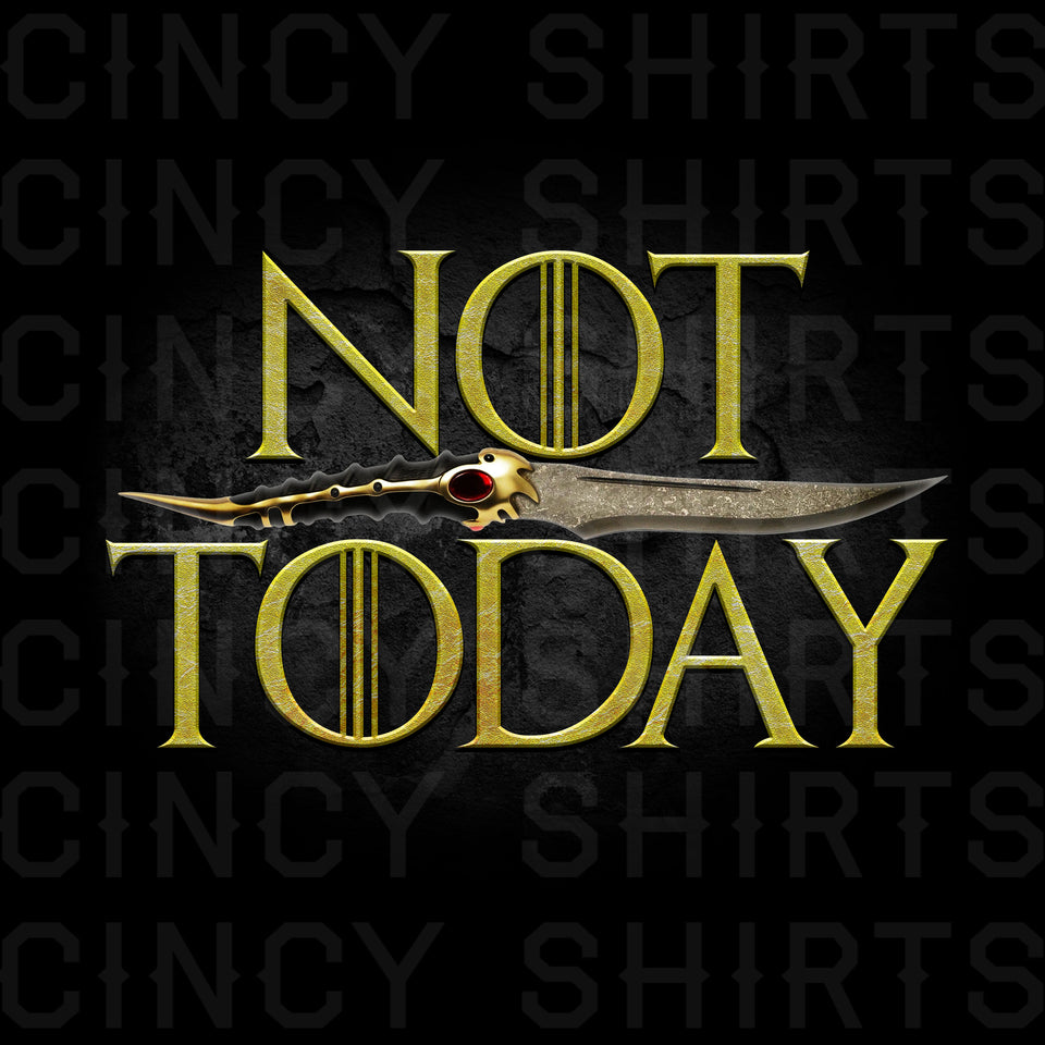 Not Today - Cincy Shirts