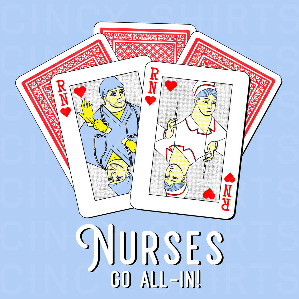 Nurses Go All-In! - RN - Cincy Shirts