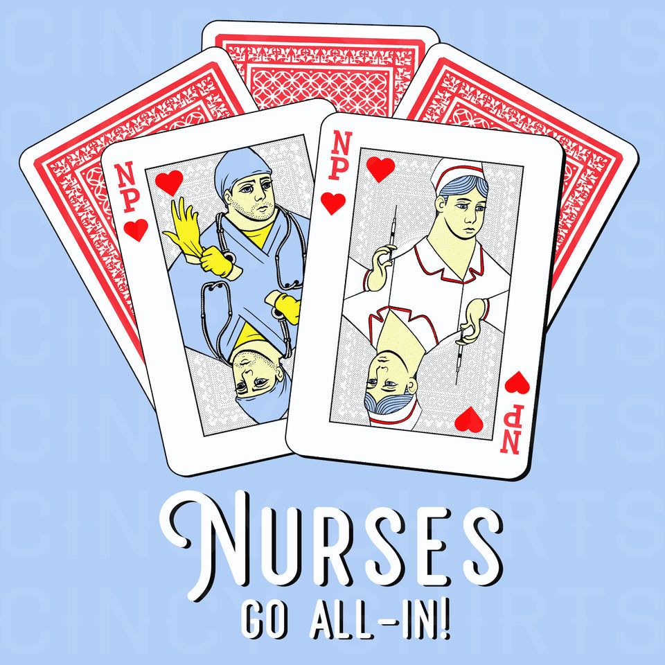 Nurses Go All-In! - NP - Cincy Shirts