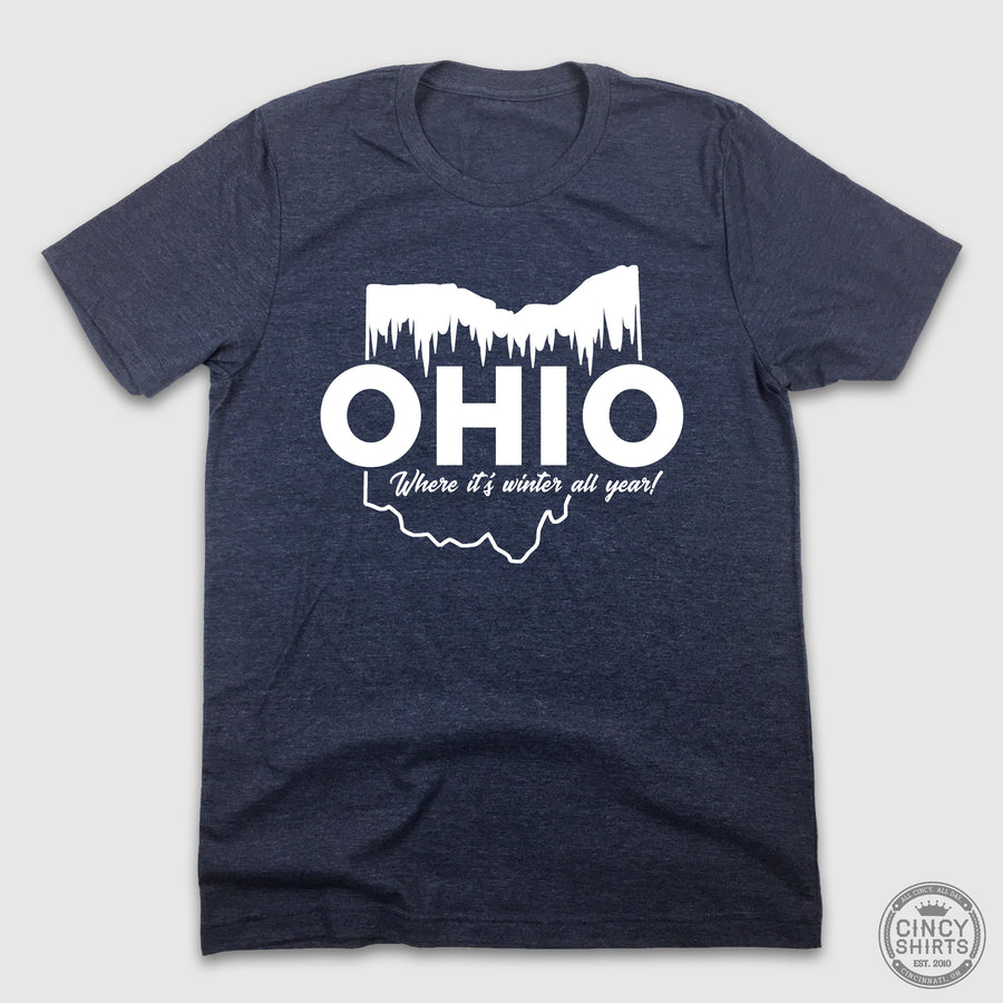 "Ohio ""Where It's Winter All Year Round"" - Cincy Shirts"
