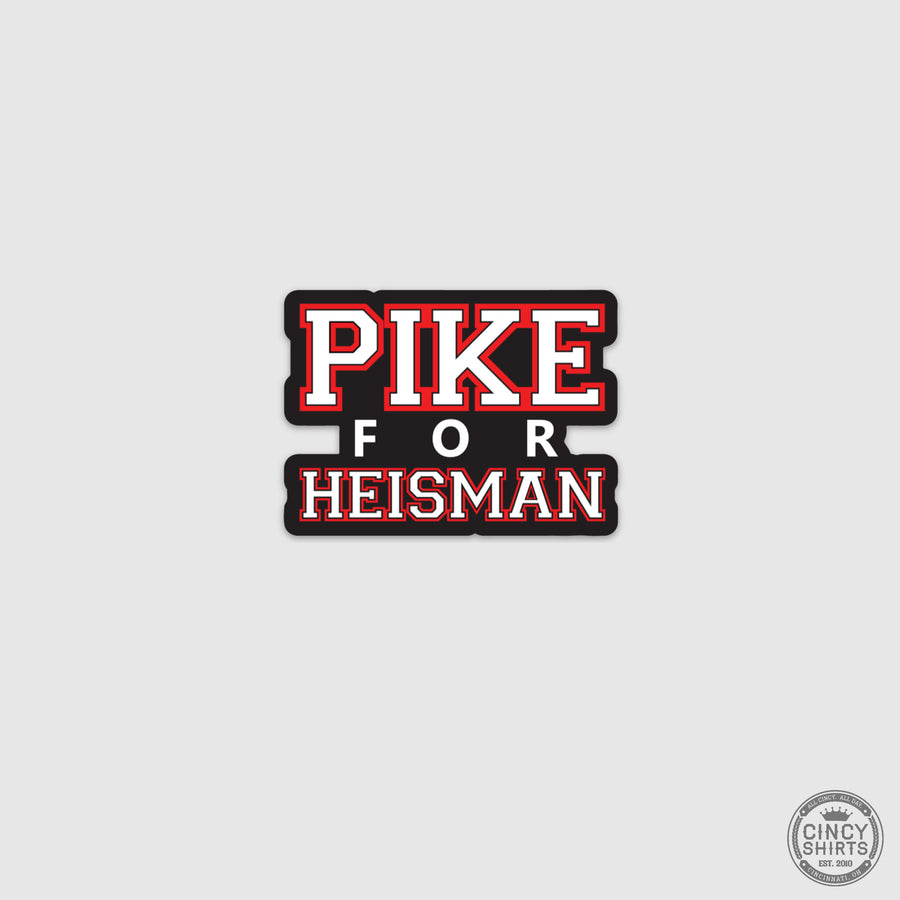 Pike for Heisman Sticker - Cincy Shirts