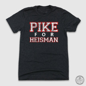 Pike for Heisman T-shirt Cincinnati college football