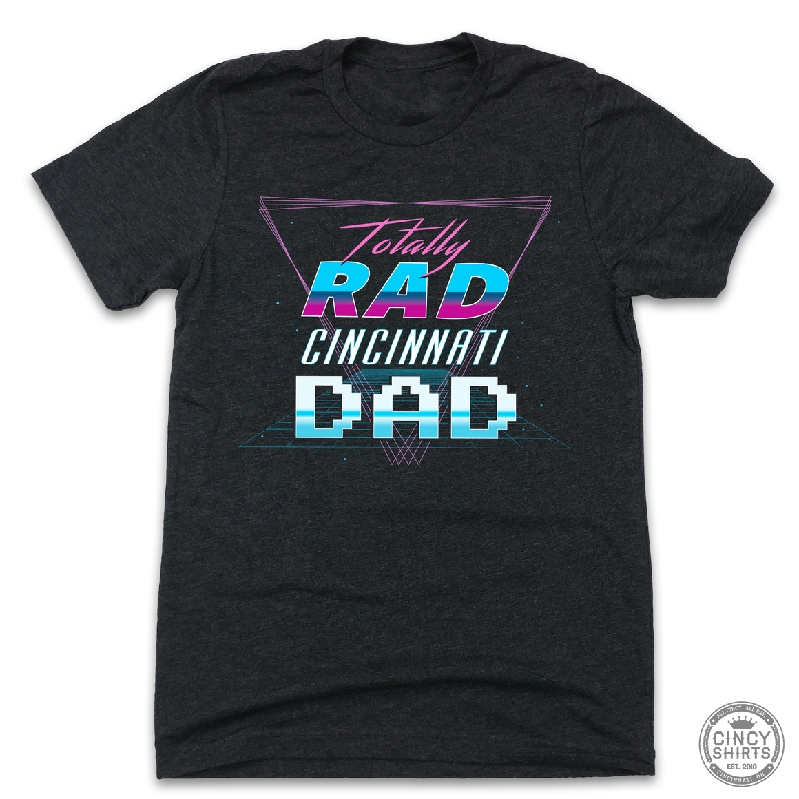 Totally Rad Cincinnati Dad - Cincy Shirts