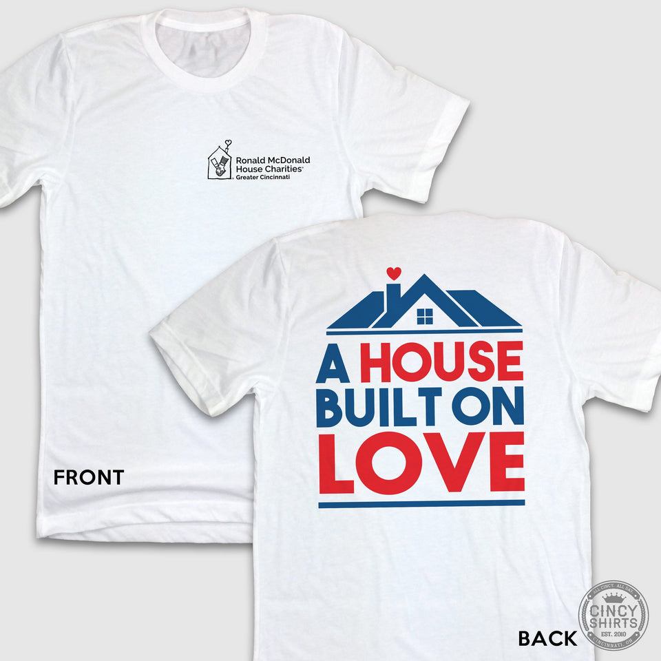 A House Built on Love - Cincy Shirts