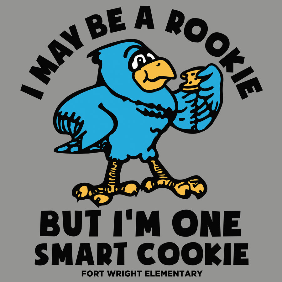 I May Be A Rookie, But I'm One Smart Cookie - Fort Wright Elementary T-shirt