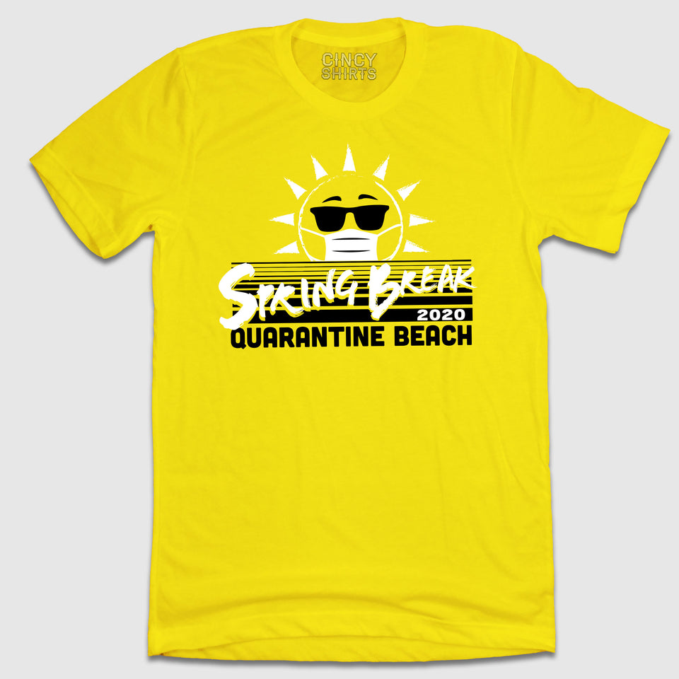 Spring Break 2020 Quarantine Beach - Cincy Shirts