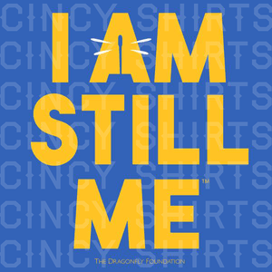 """I Am Still Me"" The Dragonfly Foundation - ONLINE EXCLUSIVE"