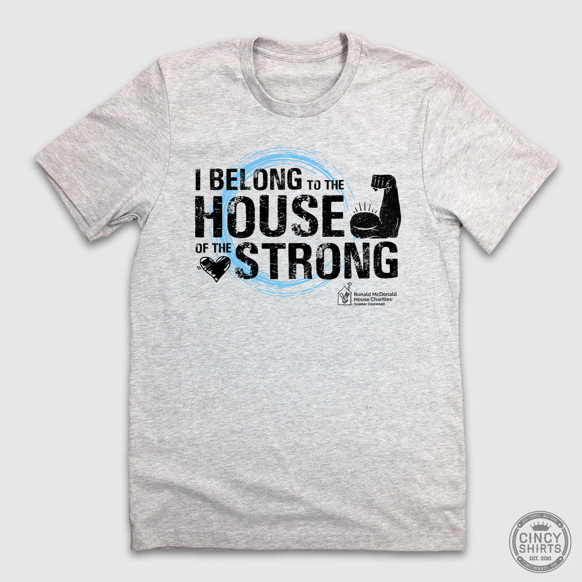 I Belong to the House of the Strong - Ronald McDonald House - Cincy Shirts