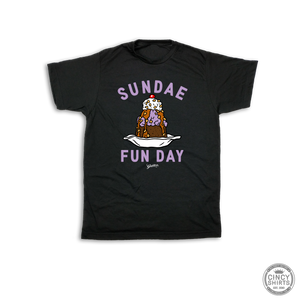 Sundae Fun Day - Cincy Shirts