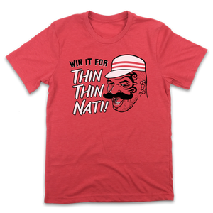 Win It For Thin Thin Nati - Cincy Shirts
