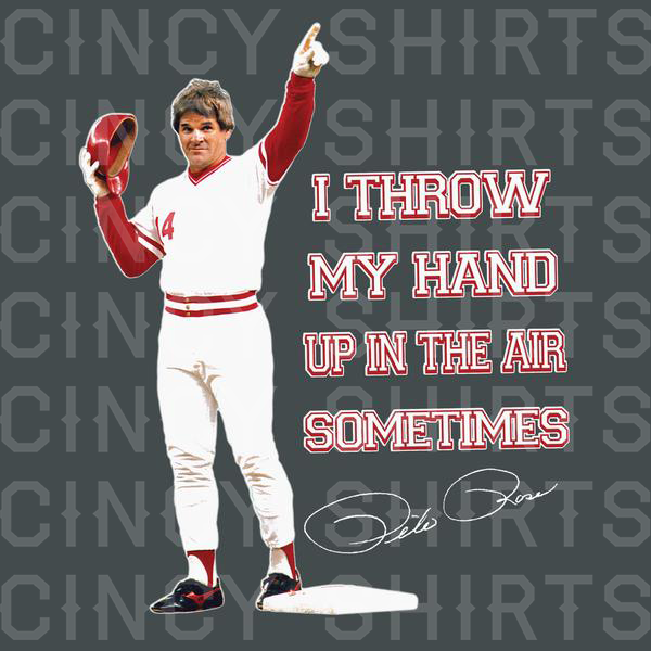 Throw My Hand Up In The Air Sometimes - Cincy Shirts