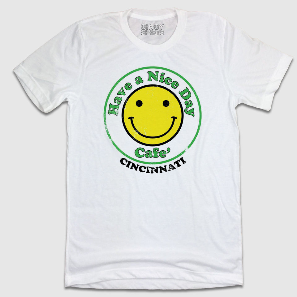 Have A Nice Day Cafe' Cincinnati - Cincy Shirts