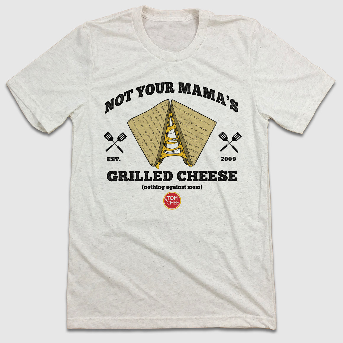 Tom & Chee Not Your Mama's Grilled Cheese - Cincy Shirts