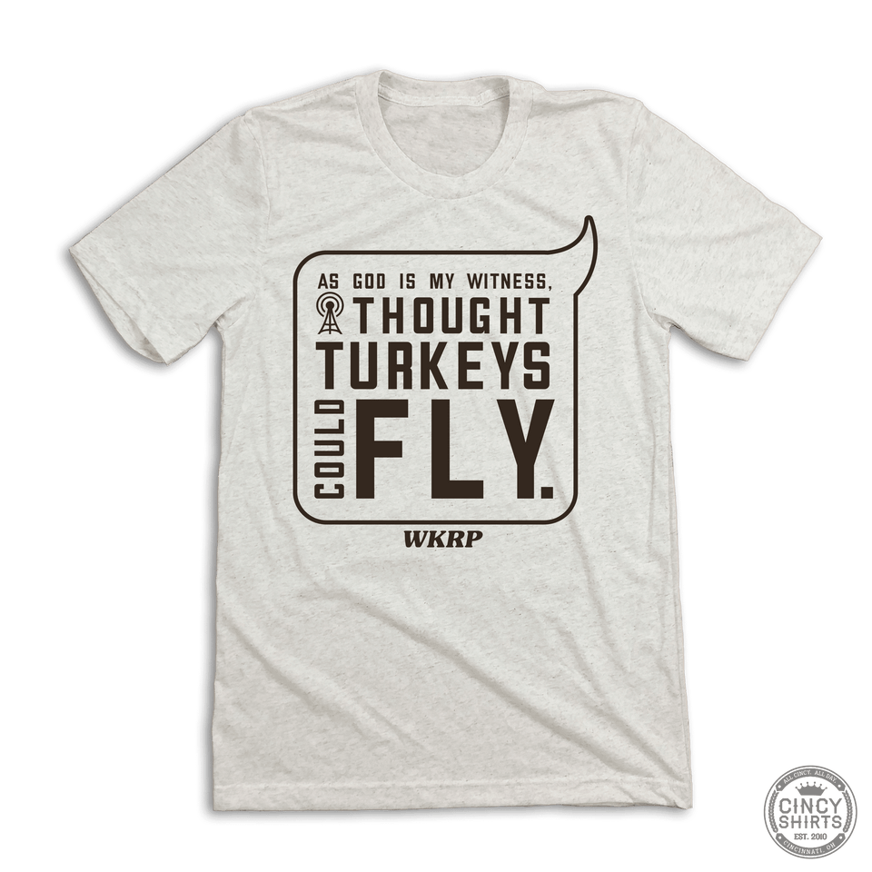 """I Thought Turkeys Could Fly"" - WKRP - Cincy Shirts"