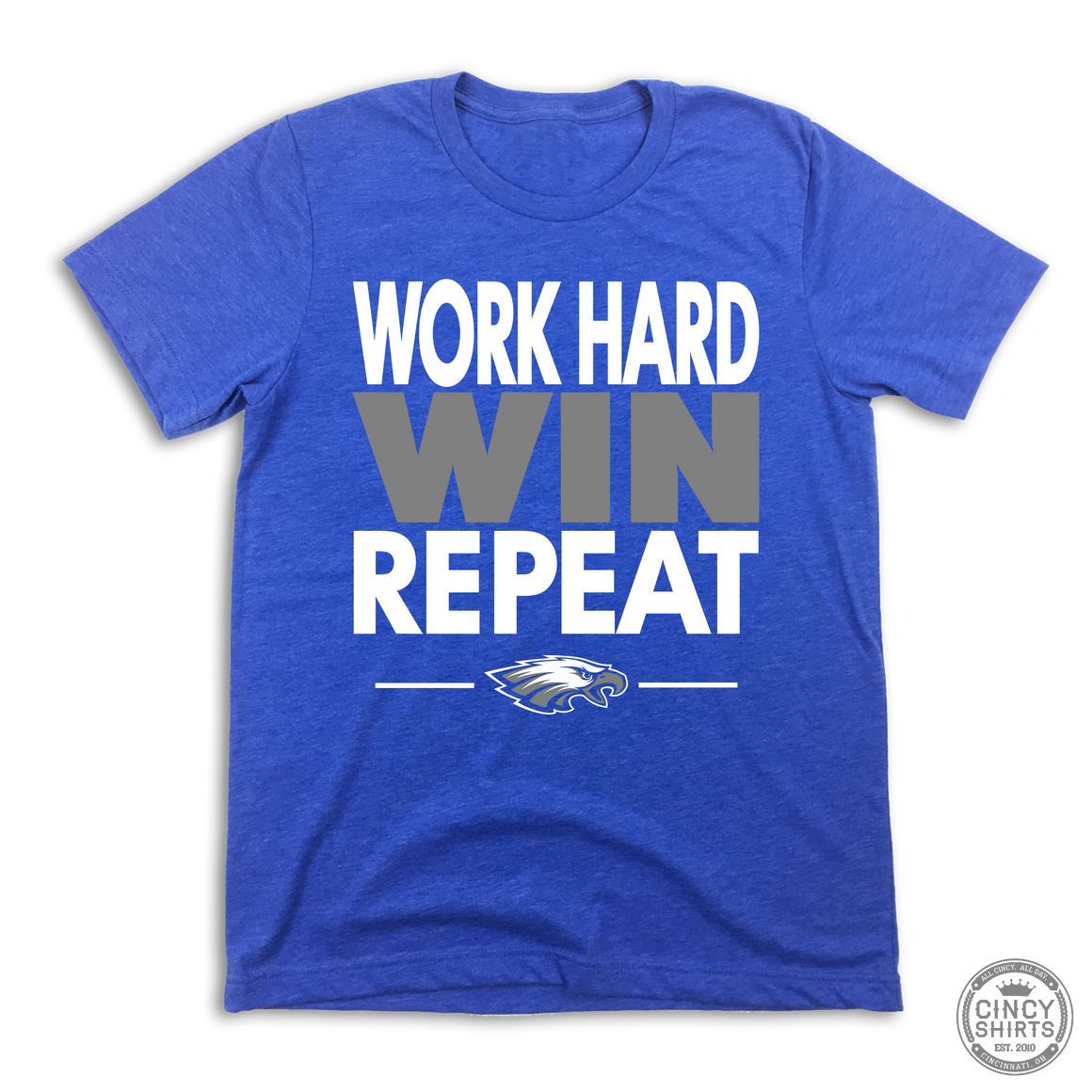 Work Hard, Win, Repeat - Cincy Shirts