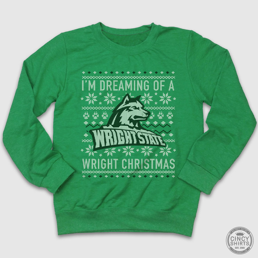 I'm Dreaming Of A Wright Christmas - Wright State Ugly Christmas Sweatshirt - Cincy Shirts