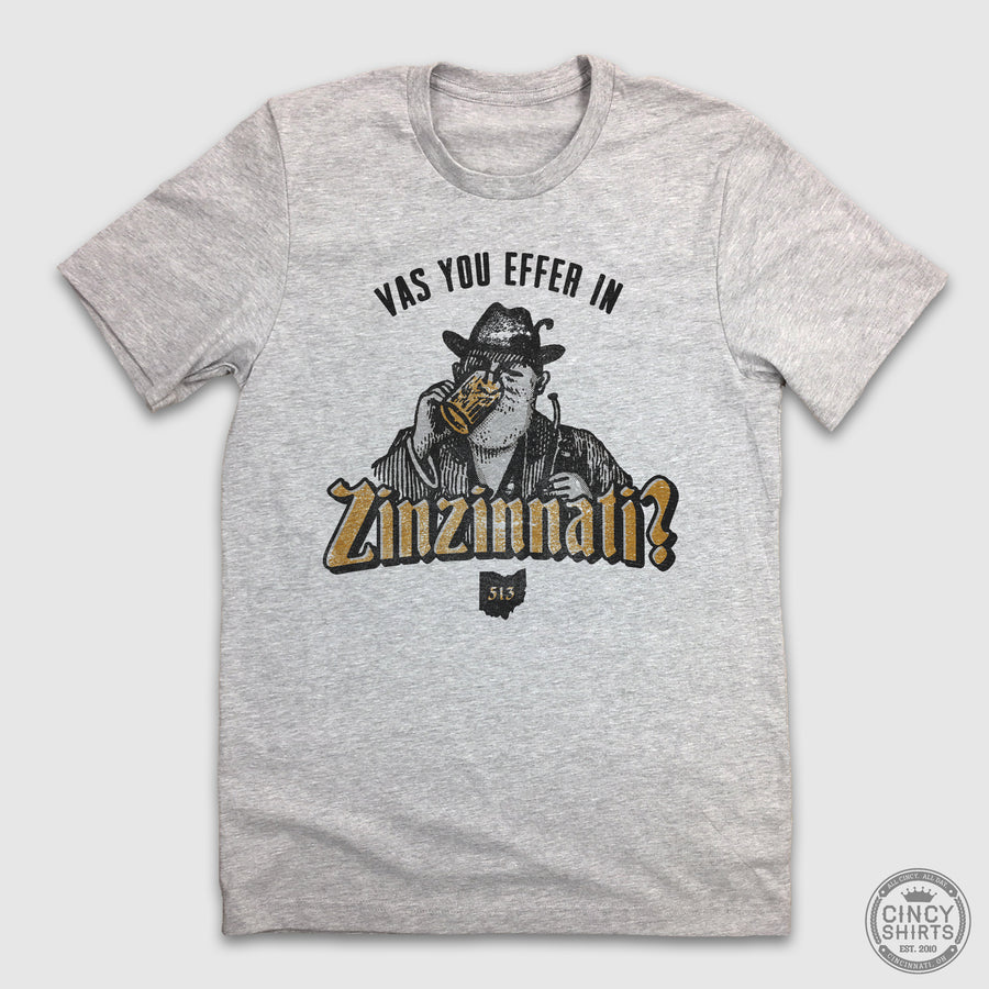 Vas You Effer In Zinzinnati? T-shirt Oktoberfest