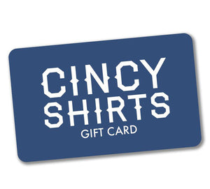 Gift Cards - Cincy Shirts