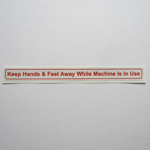 Keep Hands & Feet Away Warning Decal