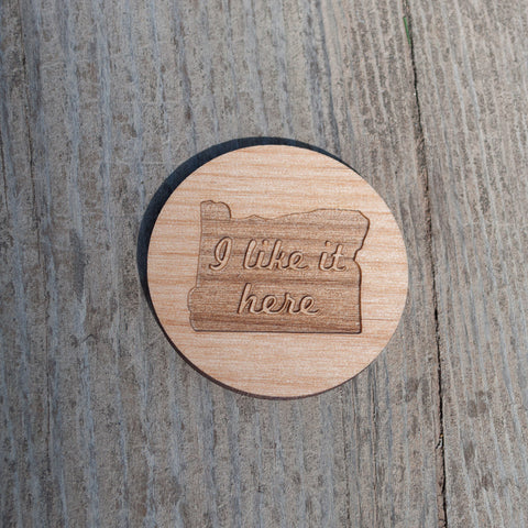 Laser engraved, I Like It Here in Oregon, wooden magnet. Bend, Oregon Souvenir.
