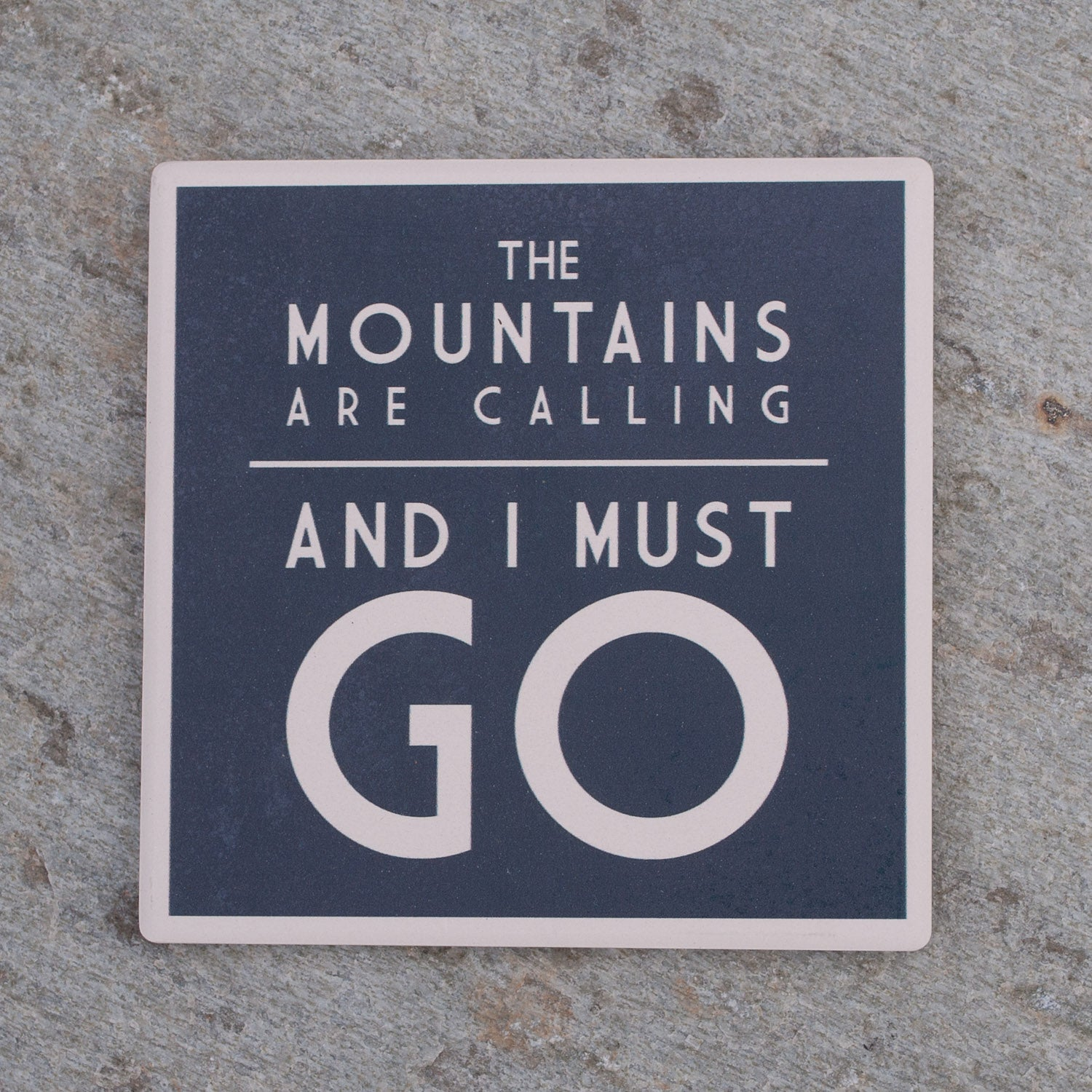 The Mountains are Calling and I Must Go - Coaster - Simply Bend Souvenirs