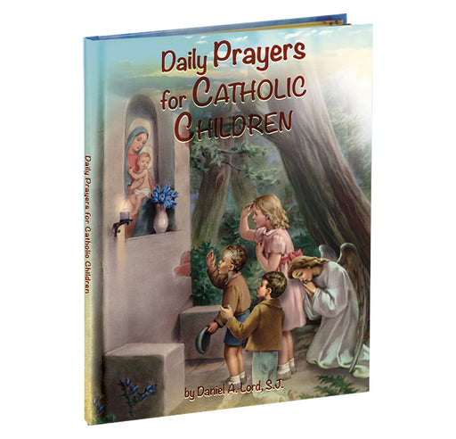 Daily Prayers for Catholic Children by Daniel A. Lord, S.J.
