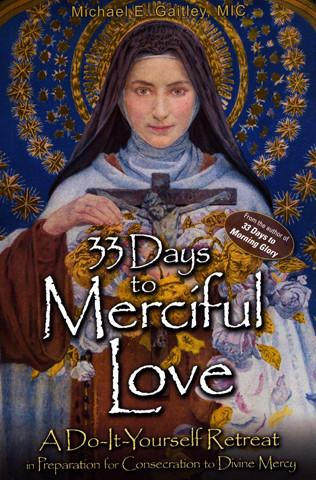 """33 Days to Merciful Love"" by Michael E. Gaitley, MIC"