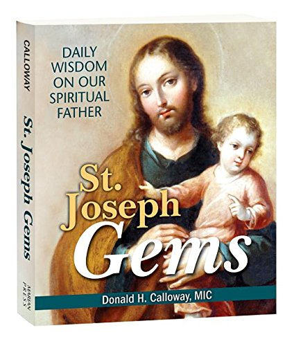 St. Joseph Gems: Daily Wisdom on Our Spiritual Father by Fr. Donald Calloway, MIC