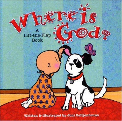 Where is God? A Lift-the-Flap Book by Joni Oeltjenbruns
