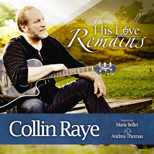 Collin Raye - His Love Remains CD