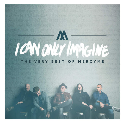 I Can Only Imagine: The Very Best of Mercy Me CD