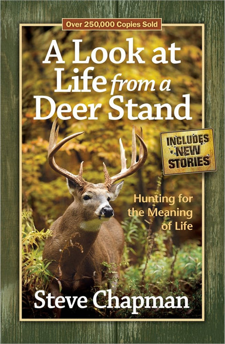 A Look at Life From a Deer Stand by Steve Chapman