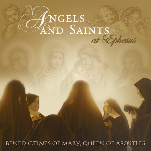 Benedictines of Mary, Queen of Apostles - Angels and Saints at Ephesus CD