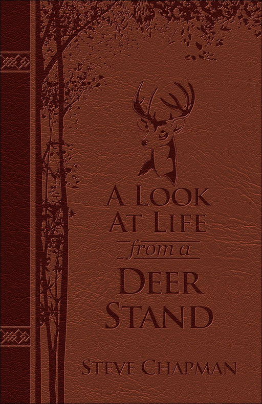 """A Look at Life From a Deer Stand"" by Steve Chapman - Deluxe Edition"