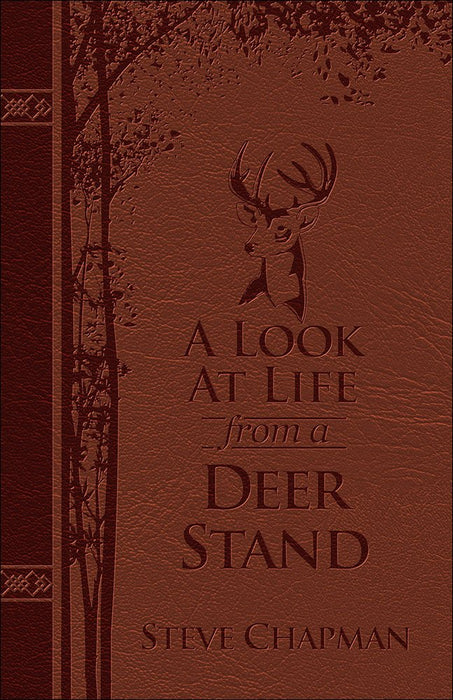 A Look at Life From a Deer Stand by Steve Chapman - Deluxe Edition