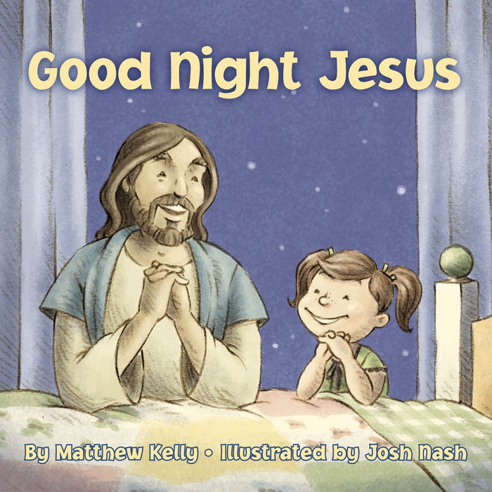 Good Night Jesus by Matthew Kelly