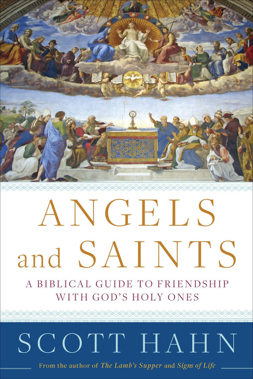 """Angels and Saints"" by Scott Hahn"
